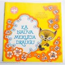 Bērnu grāmata Dzidra Rinkule-Zemzare Kā Ņauva meklēja draugu